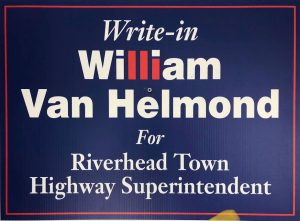 write-in william an helmond for riverhead town highway superintendent